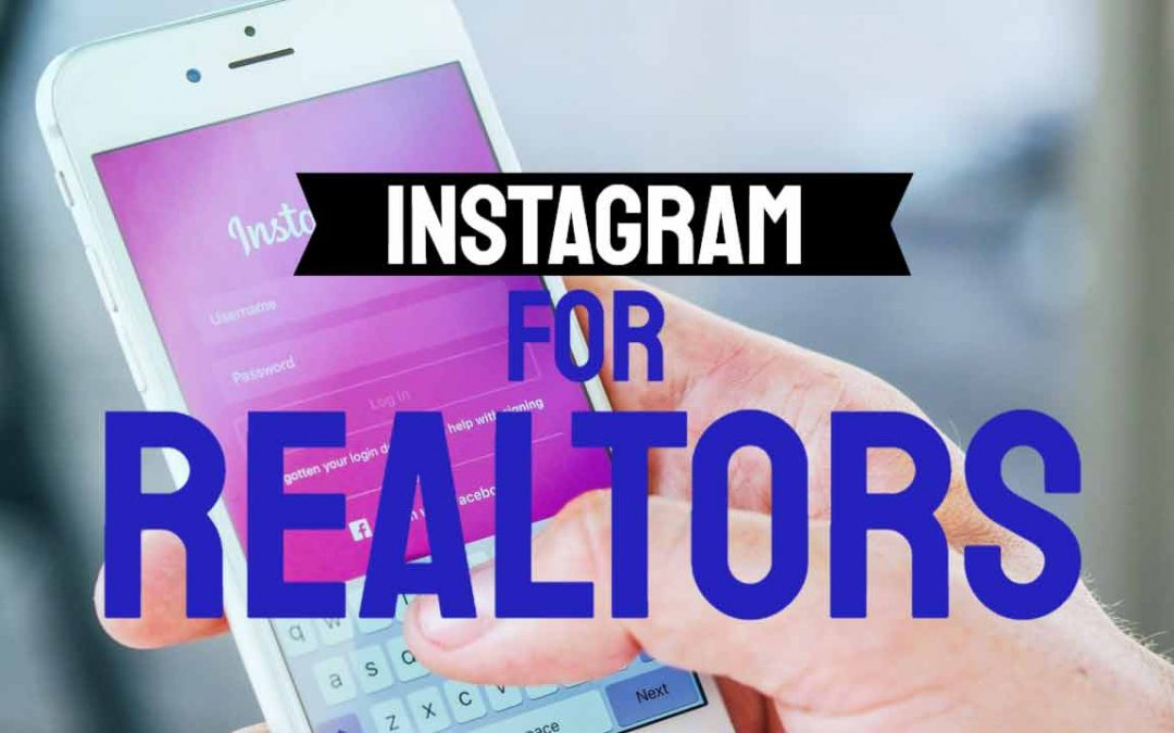 Using Instagram as a Real Estate Marketing Tool – A Comprehensive Guide For 2020 and beyond